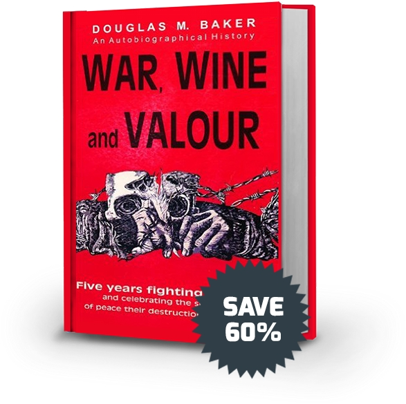 WAR, WINE AND VALOUR