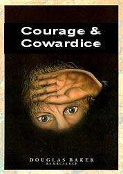 Courage & Cowardice